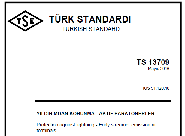 The first E S E Lightning Rod of Turkey, which conforms with the TSI